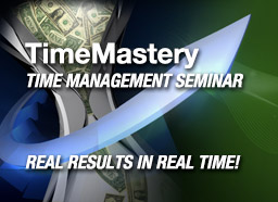 TimeMastery Time Management Seminar - REAL RESULTS IN REAL TIME!