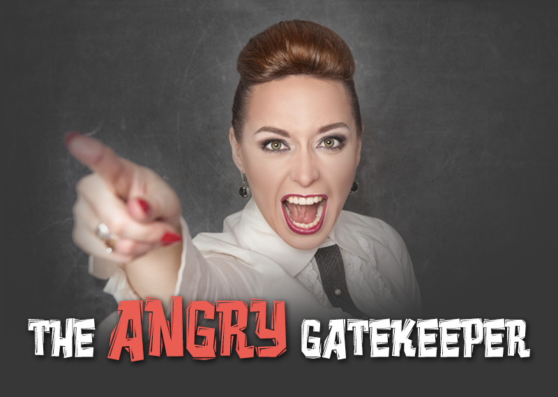 The Angry Gatekeeper - How To Know When You're Doing Sales Right