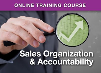 Online Learning Center - Sales Organization & Accountability - Work Smarter and Be More Efficient