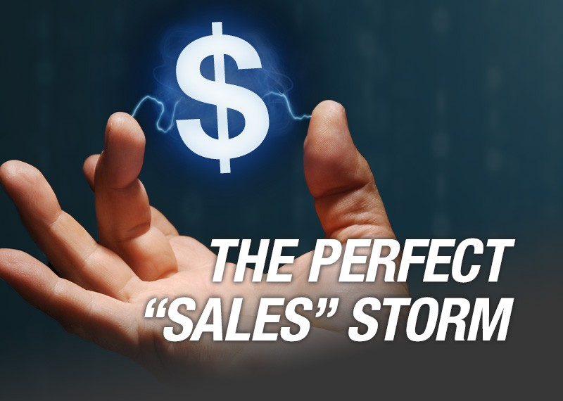 Creating The Perfect Sales Storm