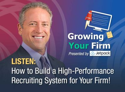 Growing Your Firm Podcast - Listen to Chuck Bauer Discuss How to Build a High-Performance Recruiting System for Your Firm! - June 2019