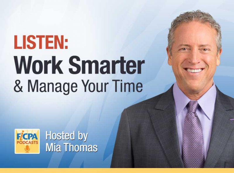 Work Smarter & Manage Your Time on the FICPA Podcast - June 3 2019